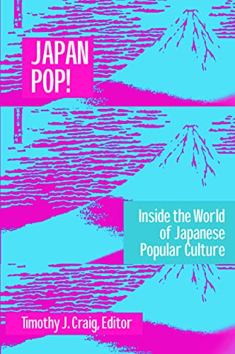 Japan Pop! : Inside the World of Japanese Popular Culture