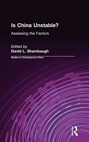 9780765605726: Is China Unstable?: Assessing the Factors : Assessing the Factors (Studies on Contemporary China)