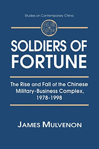 9780765605801: Soldiers of Fortune: The Rise and Fall of the Chinese Military-Business Complex, 1978-1998 (Studies on Contemporary China)