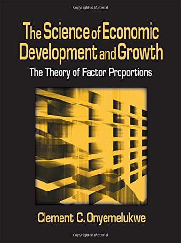 9780765606044: The Science of Economic Development and Growth: The Theory of Factor Proportions