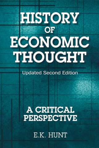 History of Economic Thought : A Critical: Hunt, E. K.