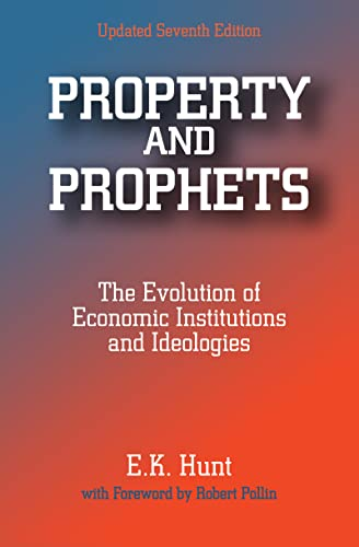 9780765606099: Property and Prophets: The Evolution of Economic Institutions and Ideologies