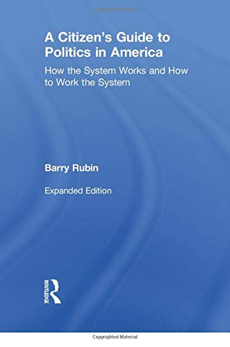 9780765606280: A Citizen's Guide to Politics in America: How the System Works and How to Work the System