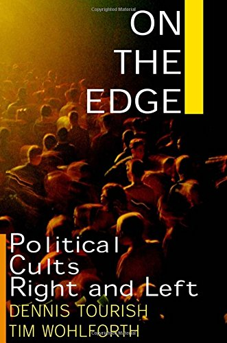 9780765606396: On the Edge: Political Cults Right and Left