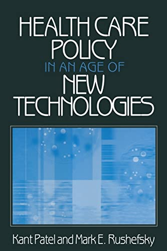 9780765606464: Health Care Policy in an Age of New Technologies