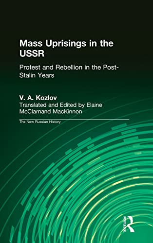 9780765606679: Mass Uprisings in the USSR: Protest and Rebellion in the Post-Stalin Years (The New Russian History)