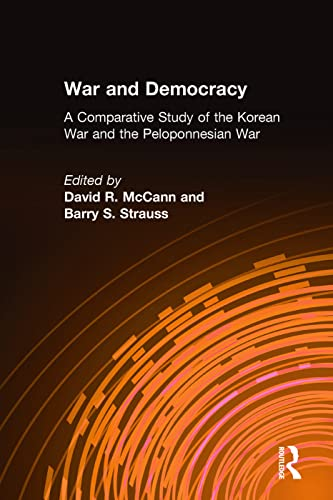 9780765606945: War and Democracy: A Comparative Study of the Korean War and the Peloponnesian War (An East Gate Book)