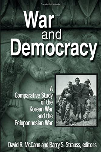 9780765606952: War and Democracy: A Comparative Study of the Korean War and the Peloponnesian War (East Gate Book)