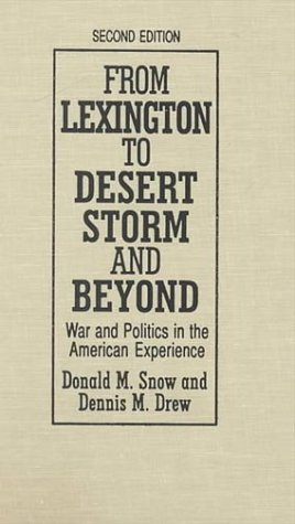 9780765606983: From Lexington to Desert Storm and Beyond: War and Politics in the American Experience