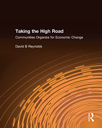 9780765607447: Taking the High Road: Communities Organize for Economic Change