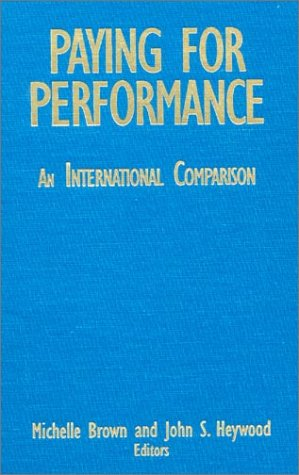 Paying for Performance: An International Comparison (Issues in Work and Human Resources (Hardcover)...