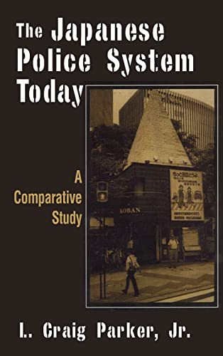 9780765607614: The Japanese Police System Today: A Comparative Study (East Gate Book)