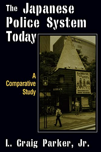 9780765607621: The Japanese Police System Today: A Comparative Study (East Gate Book)