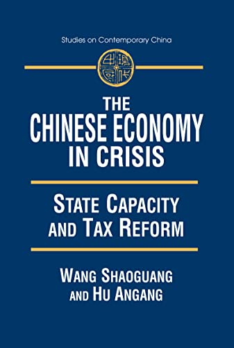 9780765607652: The Chinese Economy in Crisis: State Capacity and Tax Reform (Studies on Contemporary China)