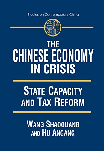 9780765607669: The Chinese Economy in Crisis: State Capacity and Tax Reform (Studies on Contemporary China)