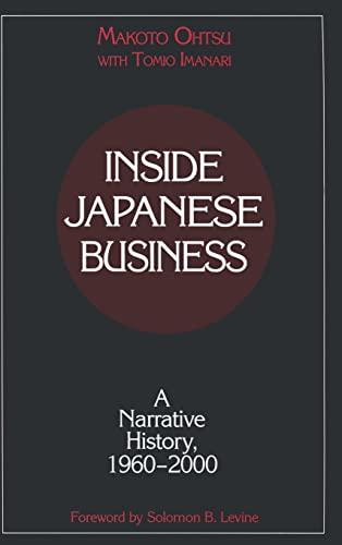 Inside Japanese Business: A Narrative History 1960-2000: Ohtsu, Makoto; Imanari,