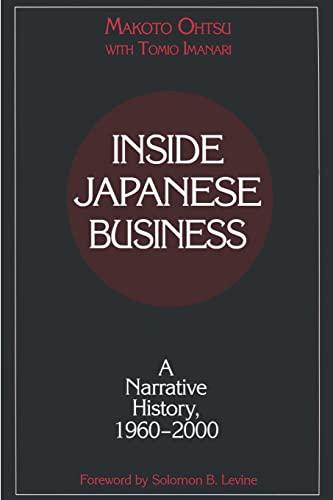 Inside Japanese Business: A Narrative History, 1960-2000: Makoto Ohtsu; Tomio