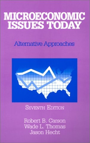 9780765608390: Microeconomic Issues Today: Alternative Approaches
