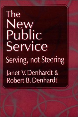 9780765608451: New Public Service, The: Serving, Not Steering