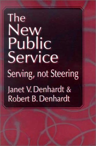 9780765608468: New Public Service, The: Serving, Not Steering