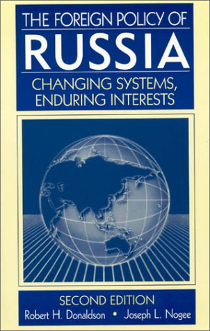 9780765608574: The Foreign Policy of Russia: Changing Systems, Enduring Interests