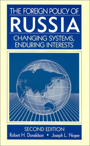9780765608581: The Foreign Policy of Russia: Changing Systems, Enduring Interests