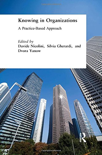 9780765609106: Knowing in Organizations: A Practice-Based Approach
