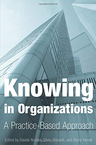 9780765609113: Knowing in Organizations: A Practice-Based Approach
