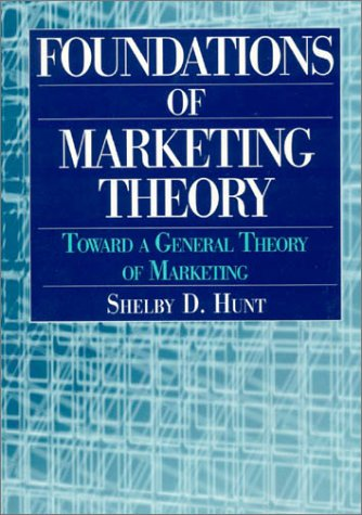 9780765609298: Foundations of Marketing Theory: Toward a General Theory of Marketing