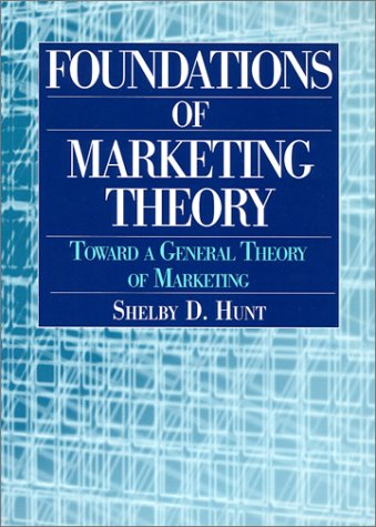 9780765609304: Foundations of Marketing Theory: Toward a General Theory of Marketing