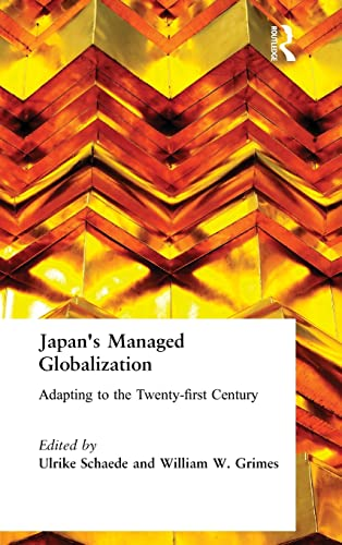 9780765609519: Japan's Managed Globalization: Adapting to the Twenty-first Century (East Gate Book)