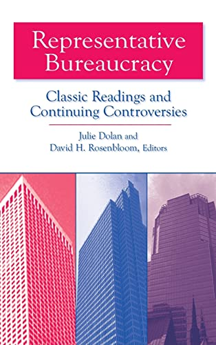 9780765609601: Representative Bureaucracy: Classic Readings and Continuing Controversies