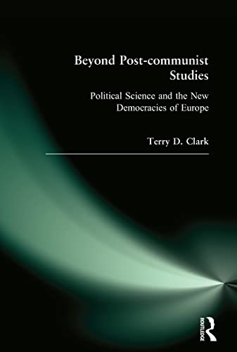 9780765609809: Beyond Post-communist Studies: Political Science and the New Democracies of Europe