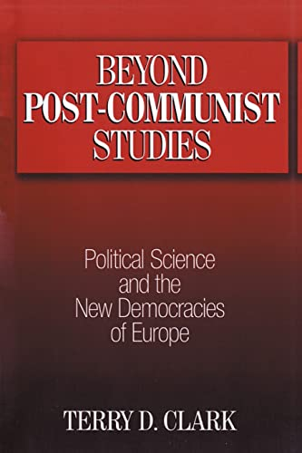9780765609816: Beyond Post-communist Studies: Political Science and the New Democracies of Europe