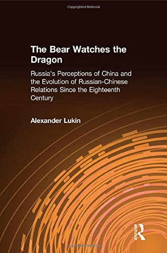 9780765610256: The Bear Watches the Dragon: Russia's Perceptions of China and the Evolution of Russian-Chinese Relations Since the Eighteenth Century