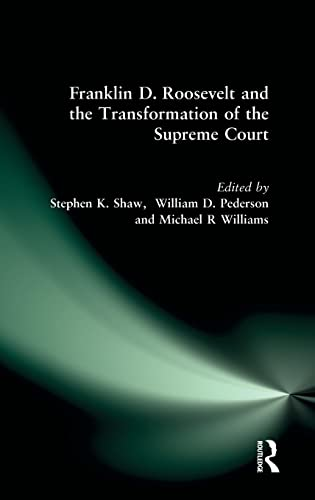 9780765610324: Franklin D. Roosevelt and the Transformation of the Supreme Court (M.E. Sharpe Library of Franklin D. Roosevelt Studies)