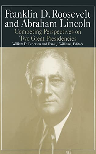 9780765610348: Franklin D.Roosevelt and Abraham Lincoln: Competing Perspectives on Two Great Presidencies (M. E. Sharp Library of Franklin D. Roosevelt Studies)