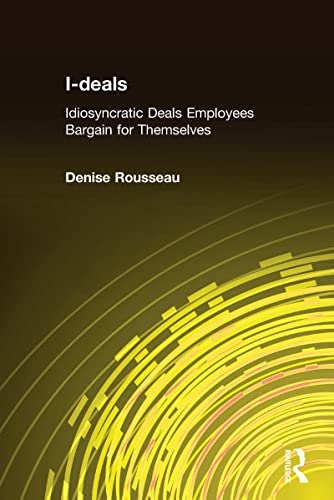 9780765610423: I-deals: Idiosyncratic Deals Employees Bargain for Themselves