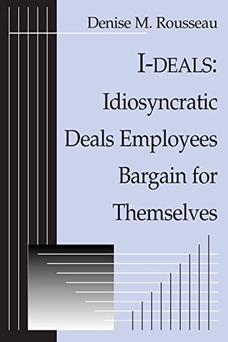 9780765610430: I-deals: Idiosyncratic Deals Employees Bargain for Themselves