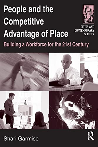 9780765610720: People And the Competitive Advantage of Place: Building a Workforce for the 21st Century (Cities and Contemporary Society)