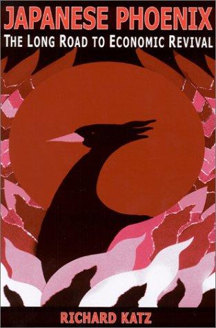 9780765610737: Japanese Phoenix: The Long Road to Economic Revival