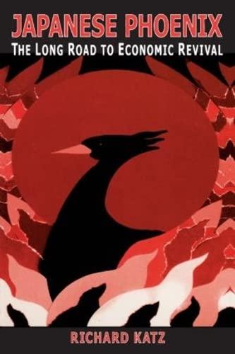 9780765610744: Japanese Phoenix: The Long Road to Economic Revival