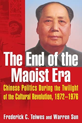 9780765610973: The End of the Maoist Era: Chinese Politics During the Twilight of the Cultural Revolution, 1972-1976