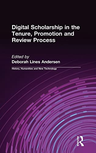 9780765611130: Digital Scholarship in the Tenure, Promotion and Review Process (History, Humanities, and New Technology)