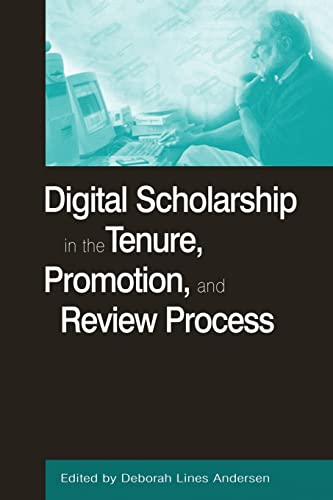 9780765611147: Digital Scholarship in the Tenure, Promotion and Review Process (History, Humanities, and New Technology)