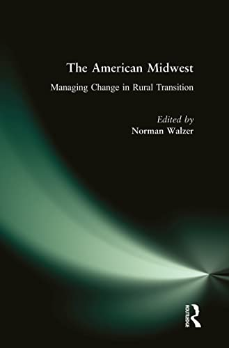 9780765611215: The American Midwest: Managing Change in Rural Transition