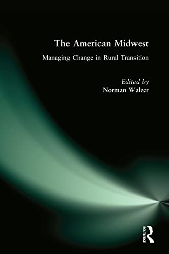 9780765611222: The American Midwest: Managing Change in Rural Transition
