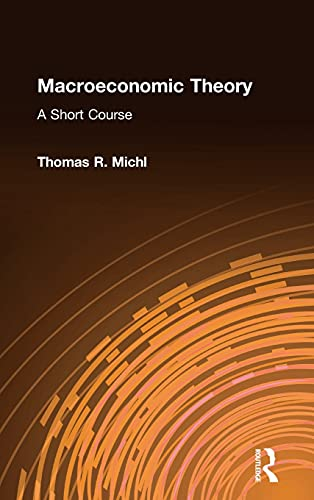 9780765611413: Macroeconomic Theory: A Short Course