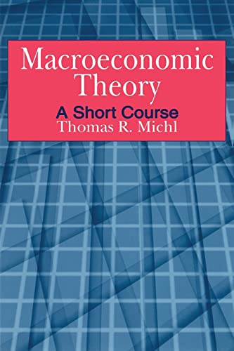 9780765611420: Macroeconomic Theory: A Short Course