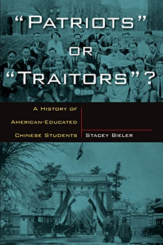 Patriots or Traitors A History of American-Educated Chinese Students: Stacy Bieler